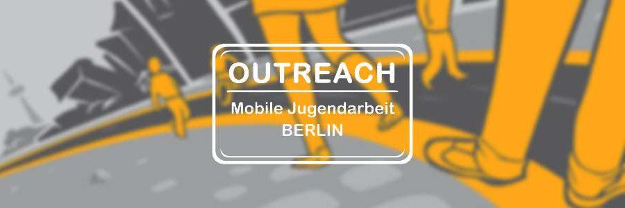 OUTREACH mobile Jugendarbeit Berlin